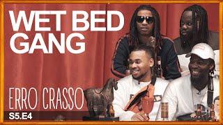 Erro Crasso T5 Ep4 - WET BED GANG fazem a ronda, repensam carreiras e jogam Beer Pong