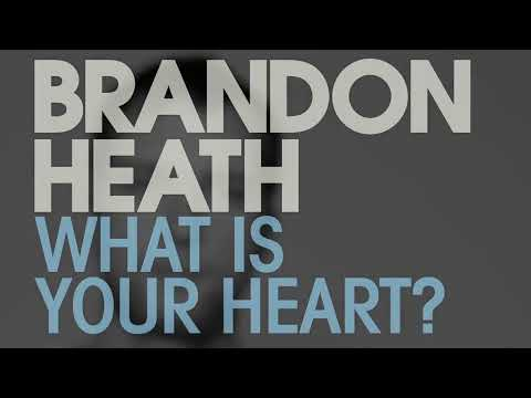 Brandon Heath - Leaving Eden: The Conversations - What Is Your Heart?