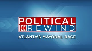 Political Rewind: Atlanta Mayoral Debate