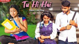 Tu Hi Hai | School Love Story | Heart Touching | Emotional Story | Girl Education | Soulful Series