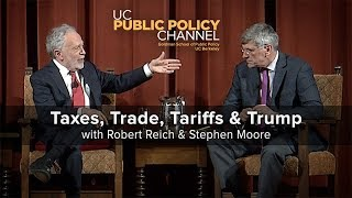Taxes, Trade, Tariffs and Trump with Robert Reich and Stephen Moore—Point/Counterpoint