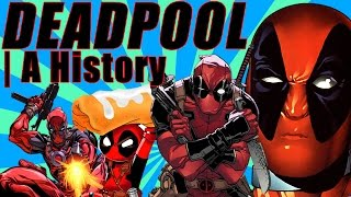 Deadpool | A History (Character Biography, Comic Book History & More)