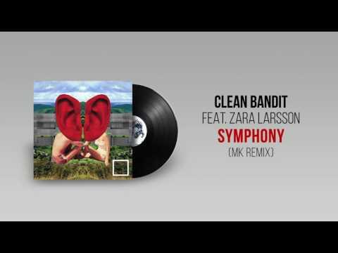 CLEAN BANDIT feat ZARA LARSSON  Symphony MK Remix