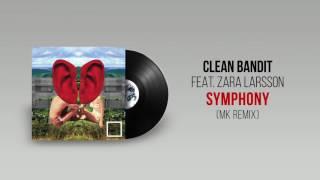 CLEAN BANDIT feat. ZARA LARSSON - Symphony (MK Remix)