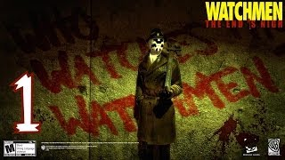 """Watchmen: The End Is Nigh Part 1 Walkthrough """"Chapters 1 - 2""""  1080P"""