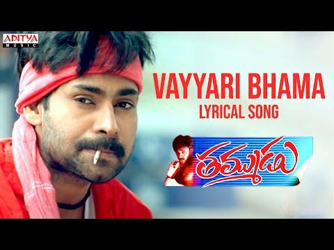 Vayyari Bhama Full Song With Lyrics - Thammudu Songs - Pawan Kalyan, Preeti Jhangiani