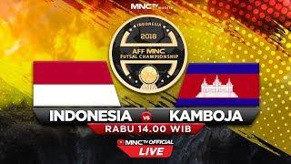 INDONESIA VS KAMBOJA (FT : 13 - 0) - AFF MNC Futsal Championship 2018