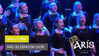 Viva La Vida - Performed by Arís Celebration Choir