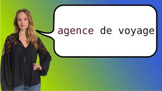 How to say 'travel agency' in French?