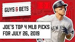 Guys & Bets: Joe's Top 4 MLB Picks