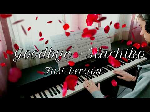 Goodbye - Hachiko (fast version) + Sheet [Piano Cover]