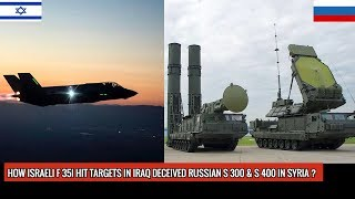 AMERICAN MADE ISRAELI F 35I ADIR DECEIVED RUSSIAN S 300 & S 400 IN SYRIA !!