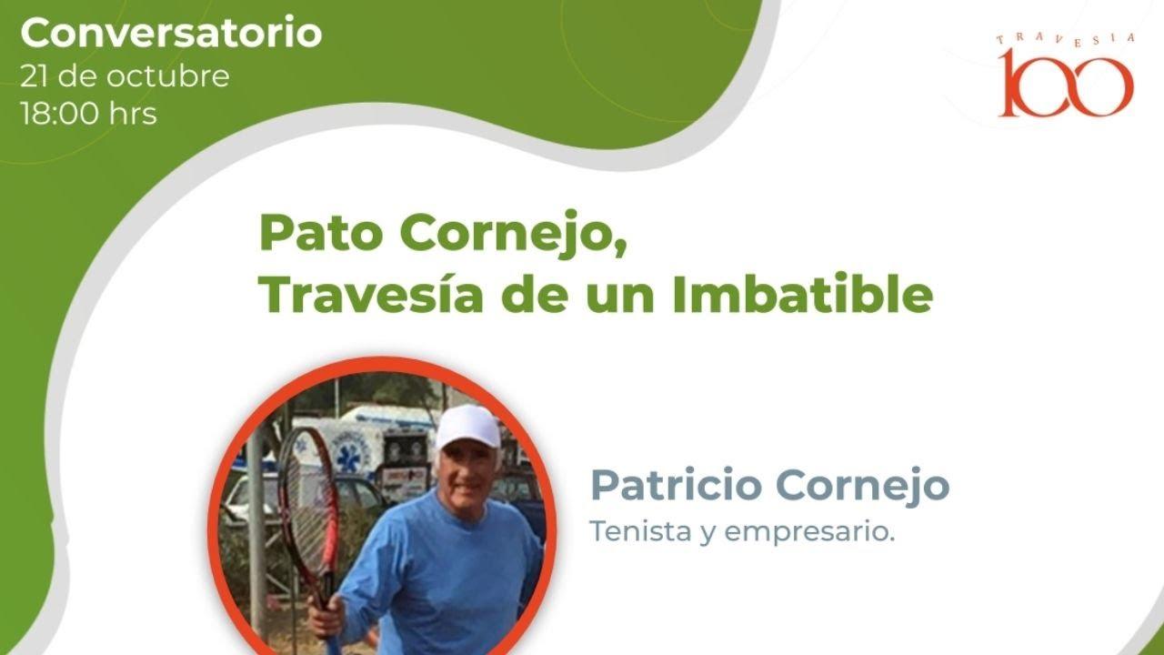 Conversatorio – Pato Cornejo, Travesía de un Imbatible