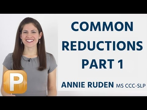 Common Reductions for American English Pronunciation: Part 1