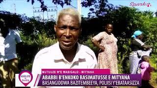 ABABBI B'ENKOKO BASIMATUSSE E MITYANA : Basangiddwa bazitembeeya , poliisi yebataasizza