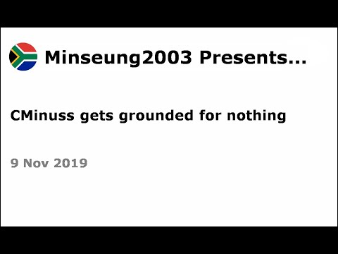 CMinuss Gets Grounded For Nothing
