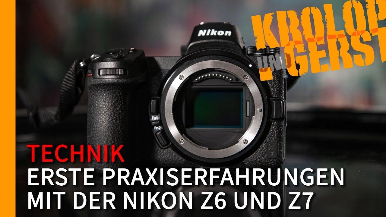 Erste reale Praxiserfahrungen mit der Nikon Z6 & Z7 📷 Krolop&Gerst ...