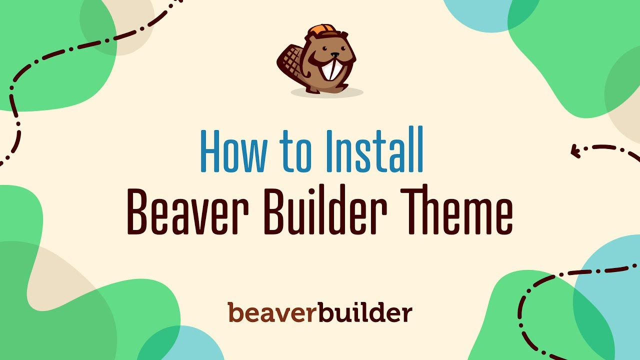 Install the Beaver Builder theme and child theme - Beaver