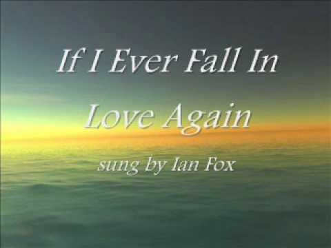 If I Ever Fall In Love Again Sung By Ian Fox Youtube