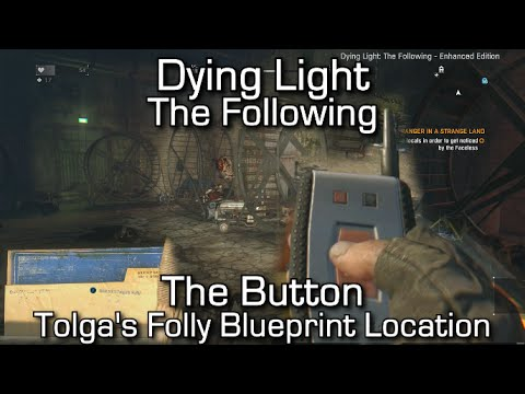 Dying Light The Following - The Button Easter Egg - Tolga's Folly Blueprint Location Guide
