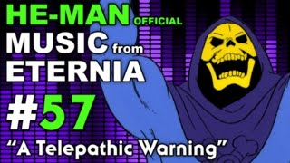 He-Man - MUSIC from ETERNIA - A Telepathic Warning - BONUS VIDEO