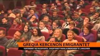 Greqia Kërcënon Emigrantët - Top Channel Albania - News - Lajme