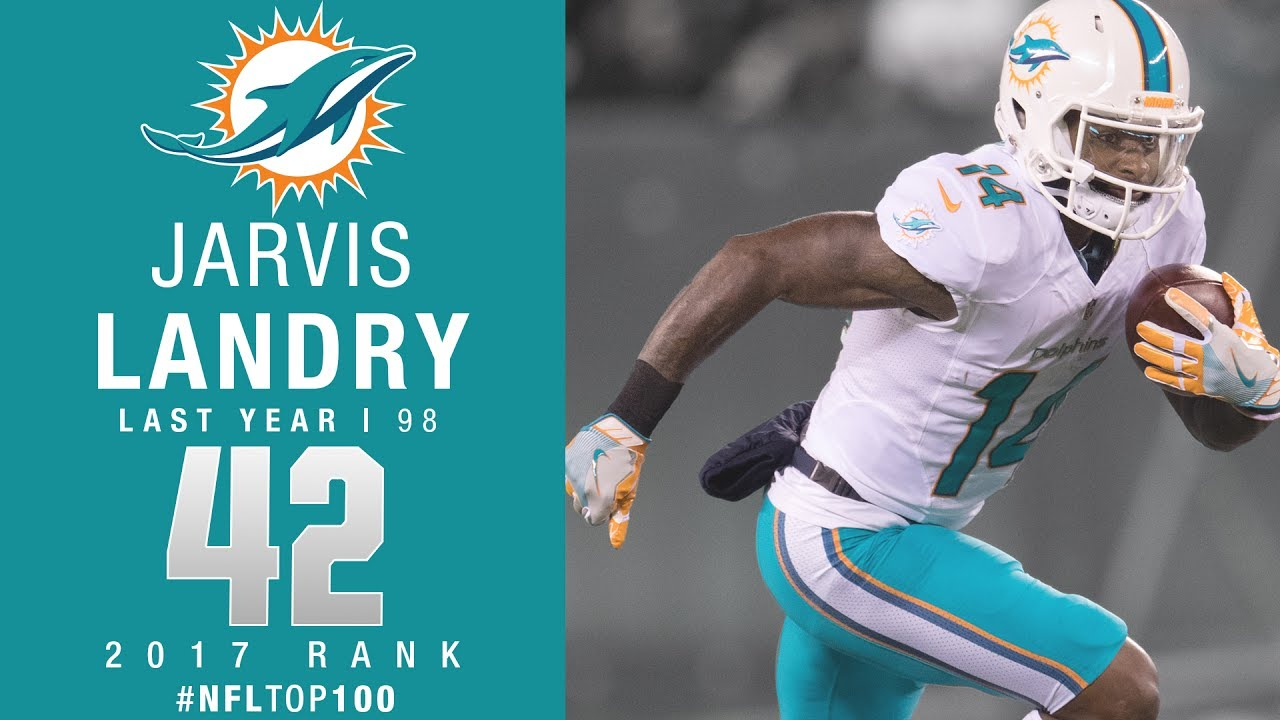 42 Jarvis Landry WR Dolphins Top 100 Players of 2017