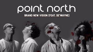 Смотреть клип Point North Ft. De'Wayne - Brand New Vision