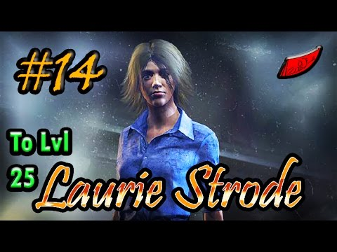 Dead by Daylight: Road to Level 25 Laurie! InkEyes [#14] Laurie Strode