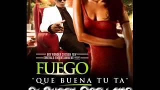 Fuego - Que Buena Tu Ta ( Dj Rubén Orellano Remix 2012 )
