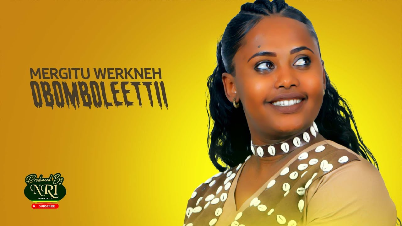 Download Mergitu Workineh - obomboleettii - ኦቦምቦሌቲ - New Ethiopian Oromo music 2021 (Official Video)