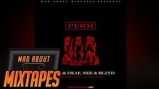 Perm - Freestyle #MadExclusive (Hear & Deaf, See & Blind) | MadAboutMixtapes
