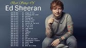 Best Of Ed Sheeran 2019 || Ed Sheeran Greatest Hits Full Album