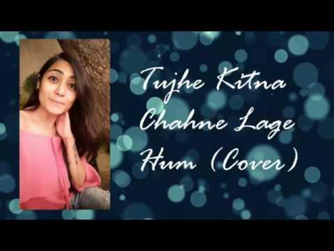 Kabir Singh Tujhe Kitna Chahne Lage Cover Shreya Jain Youtube