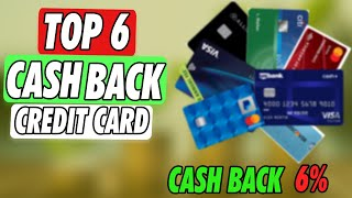 Top 6 Cash Back Credit Cards you need in your Wallet