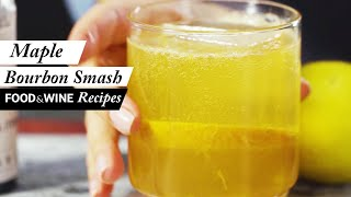 Maple Bourbon Smash | Food & Wine Recipes
