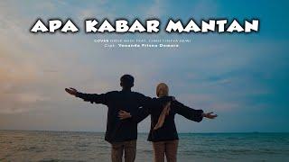 NDX A.K.A – Apa Kabar Mantan - Didik Budi feat. Cindi Cintya Dewi I JOOX Original (Cover Video Clip)