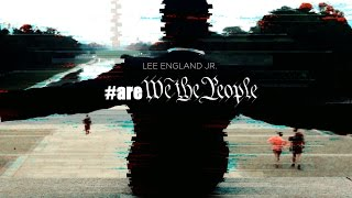 are We The People - Lee England Jr.