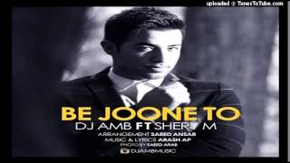 DJ AMB - Be Joone To (Ft Shery M)
