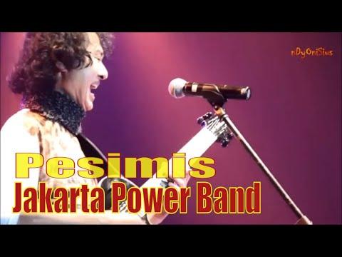 Pesimis ジャカルタ Jakarta Power Band