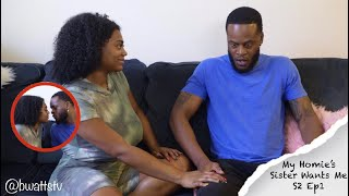 """""""My Homie's Sister Wants Me""""   Szn 2 Ep 1 Come on over!"""