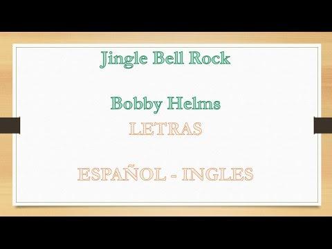 Bobby Helms Jingle Bell Rock Lycris Letras Espanol Ingles Danielcraft Youtube