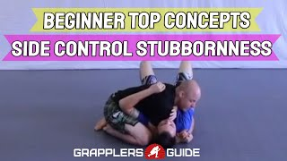 BJJ Beginner Top Concepts - Side Control Stubbornness! - Jason Scully