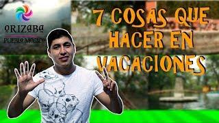 7 Cosas que hacer en ORIZABA - VACACIONES - MarioLMental