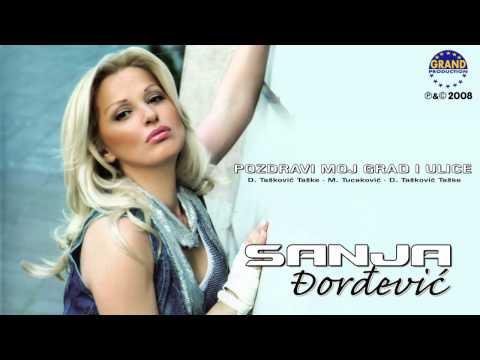 Sanja Đorđević - Pozdravi Moj Grad I Ulice - (Audio 2008)