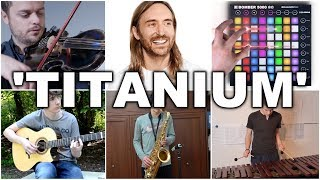 Who Played It Better: Titanium (Marimba, Violin, Launchpad, Guitar, Piano, Saxophone)