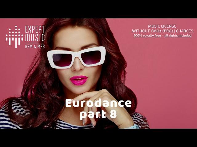 Licensed background music - playlist 'Eurodance – part 8'