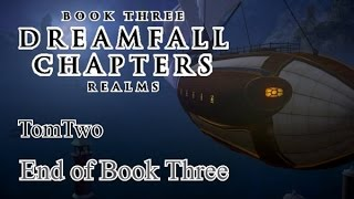 Let's Play: Dreamfall Chapters Book 3: Realms - End of Book Three