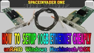 How to setup 10GB Ethernet easily and cheaply on unRAID Linux, Windows and OSX or hackintosh