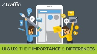 eTraffic Presents: UI & UX Their Importance & Differences